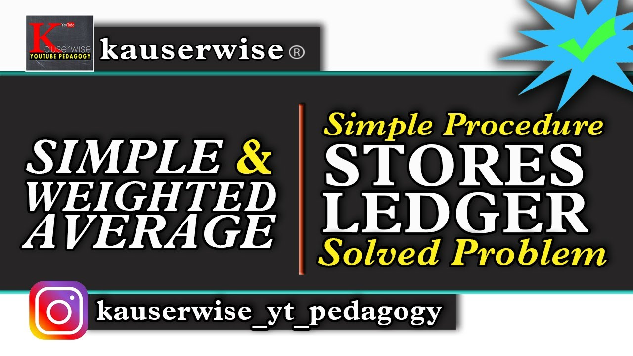 Simple And Weighted Average Stores Ledger With Solved