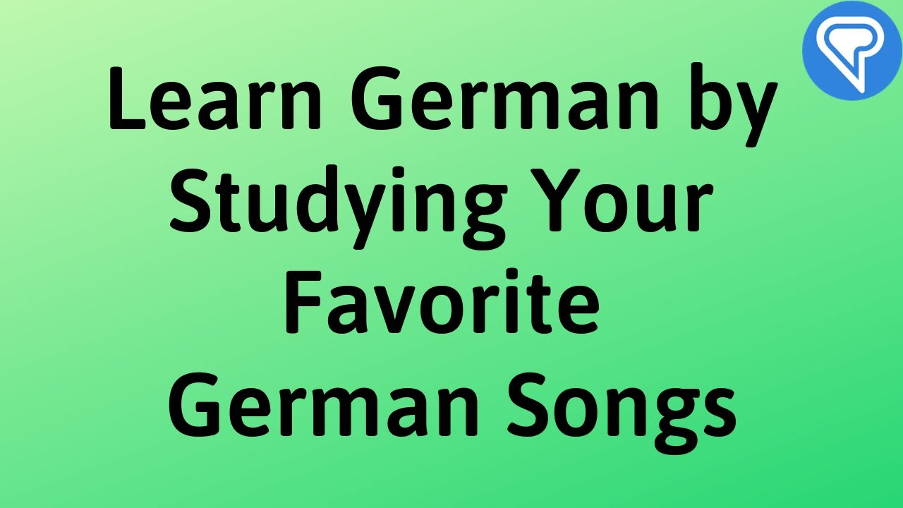 Learn German by Studying Your Favorite German Songs