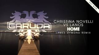 Christina Novelli Vs Lanos - Home (James Dymond Remix)