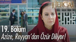Azize, Reyyan'dan özür diliyor - Hercai 19. Bölüm