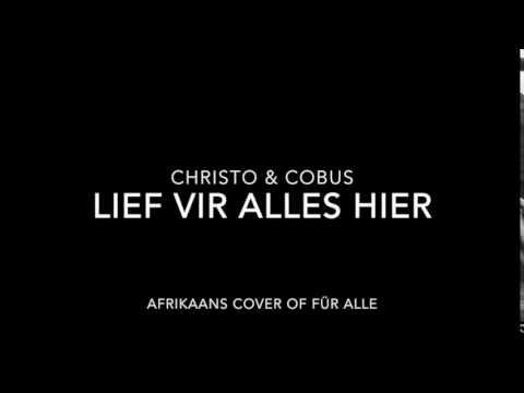 Christo & Cobus – Lief vir alles hier