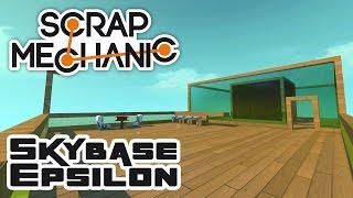 Lets Build Skybase Epsilon - Let's Play Scrap Mechanic - Part 327