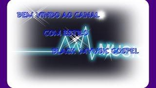 SET DE BLACK MUSIC GOSPEL