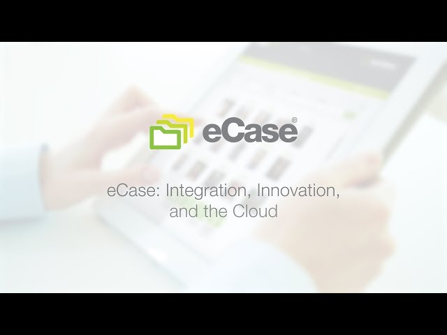 eCase: Integration, Innovation and the Cloud