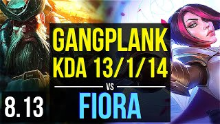 GANGPLANK vs FIORA (TOP) ~ KDA 13/1/14, Legendary ~ Korea Master ~ Patch 8.13
