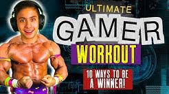 Ultimate Gamer Workout (Top 10 Quarantine Tips!)