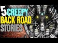 5 REAL Back Road Horror Stories - Darkness Prevails