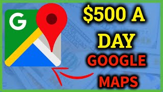 How to make money online 2019 - $500 day with google maps [work from home jobs][google money]