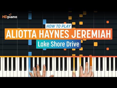 "How To Play ""Lake Shore Drive"" by Aliotta Haynes Jeremiah | HDpiano (Part 1) Piano Tutorial"