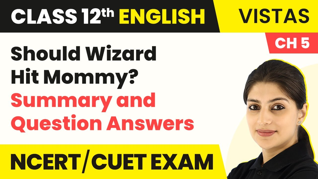 Class 12 English Vistas Chapter 5 | Should Wizard Hit Mommy? - Summary and Question Answers