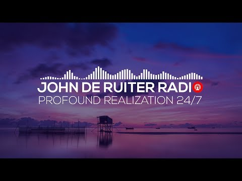 🔴 John de Ruiter Radio - Uncover the Meaning of Life - Profound Realization 24/7 🎧