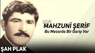 Video Mahzuni Şerif - Bu Mezarda Bir Garip Var download MP3, 3GP, MP4, WEBM, AVI, FLV Oktober 2018
