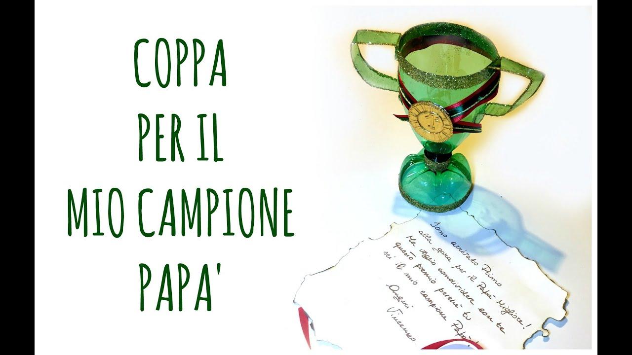 Preferenza Un Trofeo per la Festa del Papà (Riciclo Creativo) Arte per Te  UC36