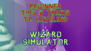 BEGINNERS TIPS & TRICKS TO LEVELING | Roblox Wizard Simulator