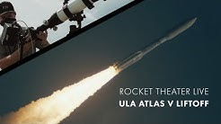 Rocket Theater LIVE: ULA Atlas V USSF-7 (new attempt) - Rocket Launch & Photographer Q&A