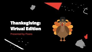 Thanksgiving: Virtual Edition | ITeens