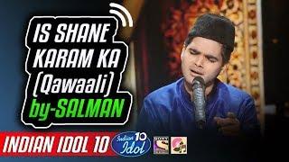 Is Shane Karam Ka - Salman Ali - Indian Idol 10 - Neha Kakkar - 2018