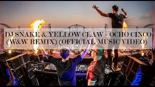 DJ Snake & Yellow Claw - Ocho Cinco (W&W Remix)