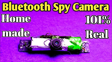 diy spy camera | how we can make bluetooth spy camera | bluetooth spy camera