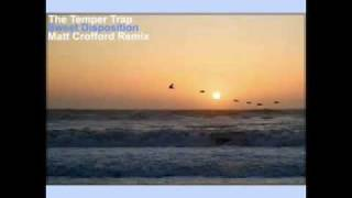 The Temper Trap - Sweet Disposition (Matt Crofford Remix)