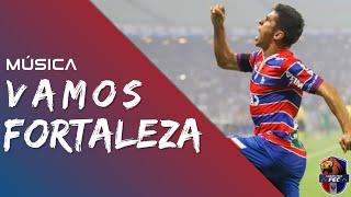 ♫ VAMOS FORTALEZA - MÚSICA FORTALEZA 2018