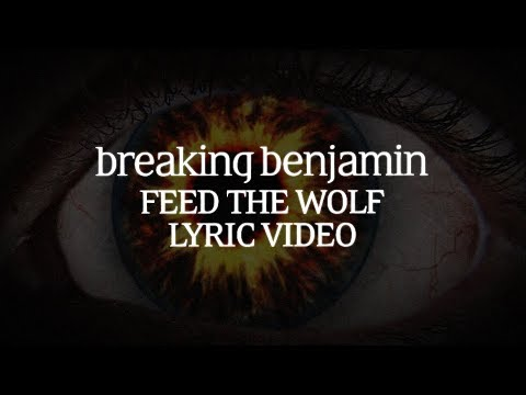Breaking Benjamin - Feed The Wolf (Lyric Video)