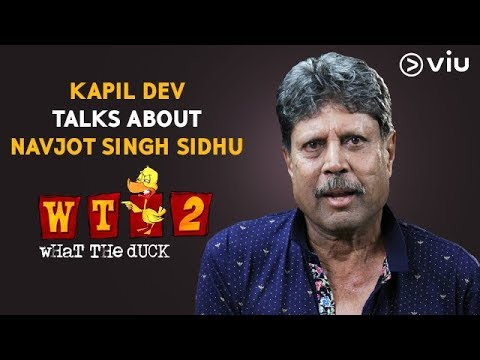 Kapil Dev Talks About Navjot Singh Sidhu | Vikram Sathaye | What The Duck Season 2 | Viu India