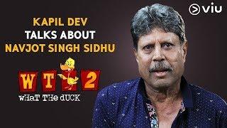 Kapil Dev Talks About Navjot Singh Sidhu   Vikram Sathaye   What The Duck Season 2   Viu India
