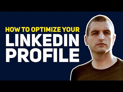 How to optimize your LinkedIn profile in 2019
