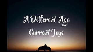A Different Age - Current Joys | Lyric Video