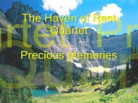 THE HAVEN OF REST QUARTET --- PRECIOUS MEMORIES (See Description for the Lyrics)