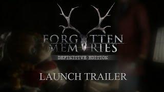 Forgotten Memories - Definitive Edition (Launch Trailer)