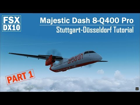 FSX DX10 | Majestic Dash 8-Q400 Pro | Tutorial PART 1 - Cold&Dark To Cruise