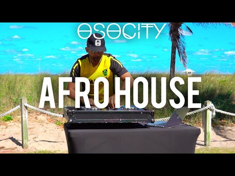 Afro House Mix 2019  The Best of Afro House 2019 by OSOCITY