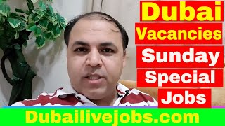 Dubai Jobs Sunday Special || Jobs in Dubai