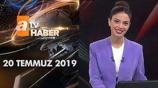 Atv Ana Haber | 20 Temmuz 2019