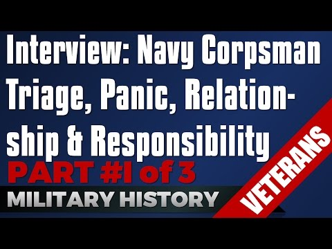 Navy Corpsman Interview - Part I: Triage, Panic, Relationship & Responsibility