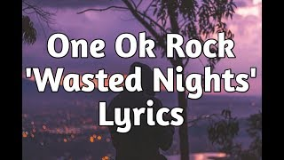 One Ok Rock - Wasted Nights (Lyrics)🎵