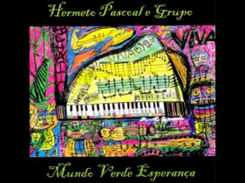 Hermeto Pascoal e Grupo - Mundo Verde Esperança - Ailin