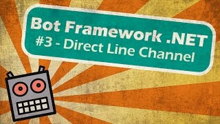 Microsoft Bot Framework .NET - Direct Line Channel