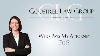 Goostree Law Group Video - Who Pays My Attorney Fees?