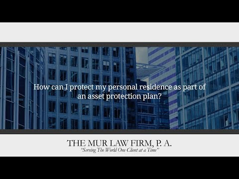 How can I protect my personal residence as part of an asset protection plan?