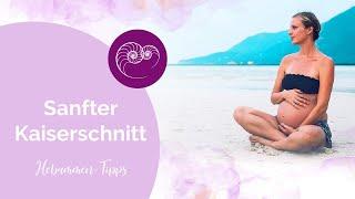 Hebammen-Tipps für Deinen sanften Kaiserschnitt