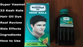 Super Vasmol 33 Kesh Kala Review Ingredients How To Use Side Effects - Turn White Hair To Black