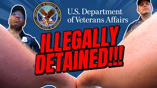 ***TYRANT ALERT*** VETERAN'S AFFAIRS - ILLEGALLY DETAINED - HIPAA VIOLATIONS GALORE