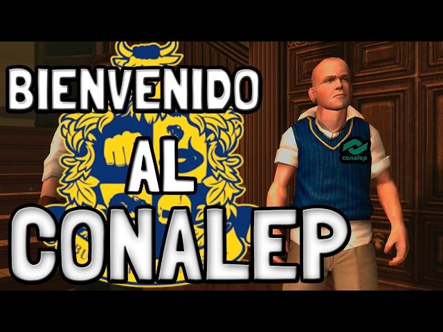BIENVENIDO AL CONALEP DE LOS VIDEOJUEGOS  SERIE BULLY #1 
