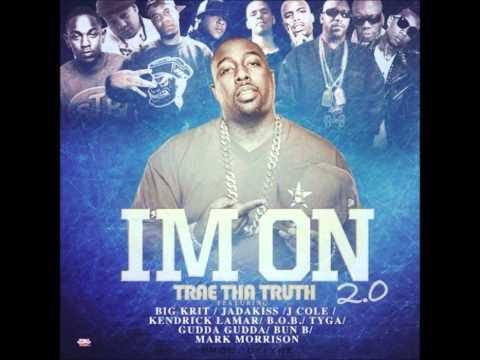 Trae Tha Truth - I'm On feat. Big K.R.I.T., Jadakiss, J.Cole, Kendrick Lamar, B.O.B, Tyga & Bun B