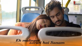 Ek Mulaqat Zaroori Hai Sanam|filhaal|Heart Touching LoveStory|LATEST HINDI SONG2019|PK Production