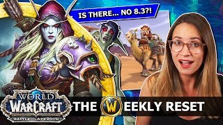 The Two HUGE Secret 8.2.5 Cinematics, New Story, Final Twists And... NO Patch 8.3?! The Weekly Reset