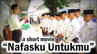 Nafasku Untukmu - Film Indonesia - Short Movie - Film Pendek tentang Ketulusan dan Pengorbanan MP3